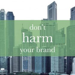 Don't harm your brand